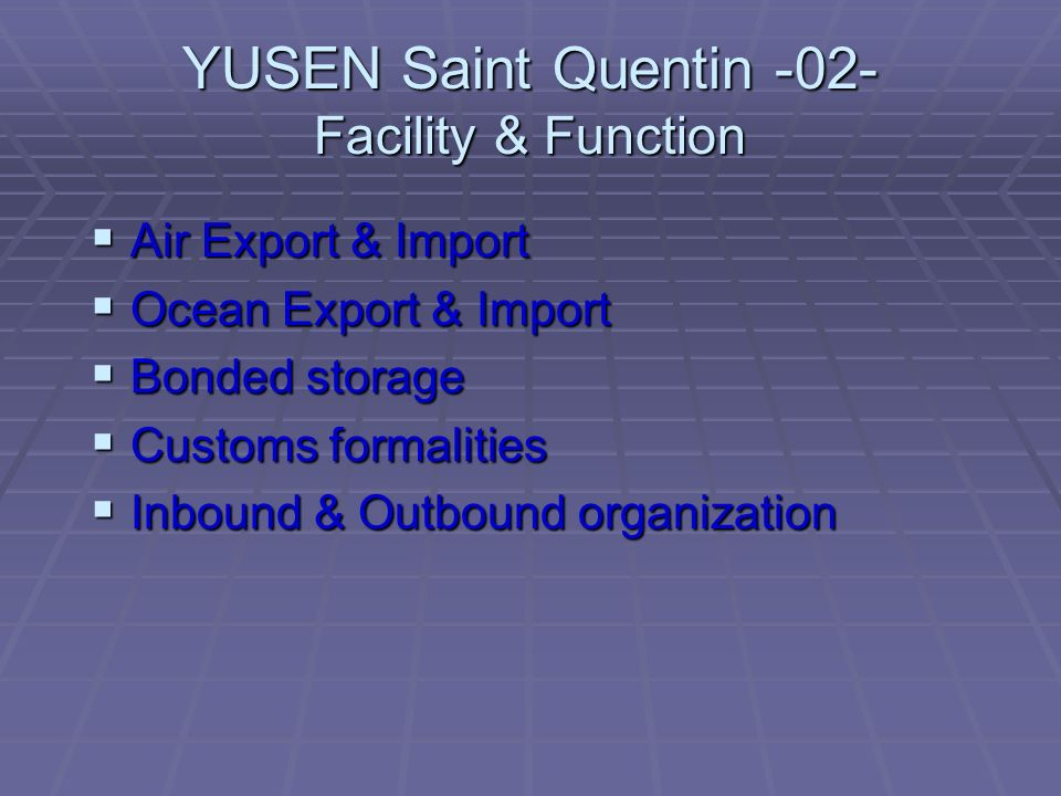 YUSEN Saint Quentin -02- Facility & Function