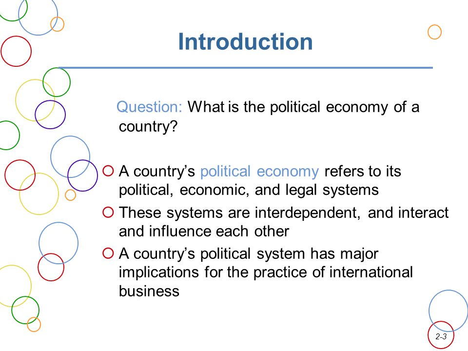 Introduction Question: What is the political economy of a country