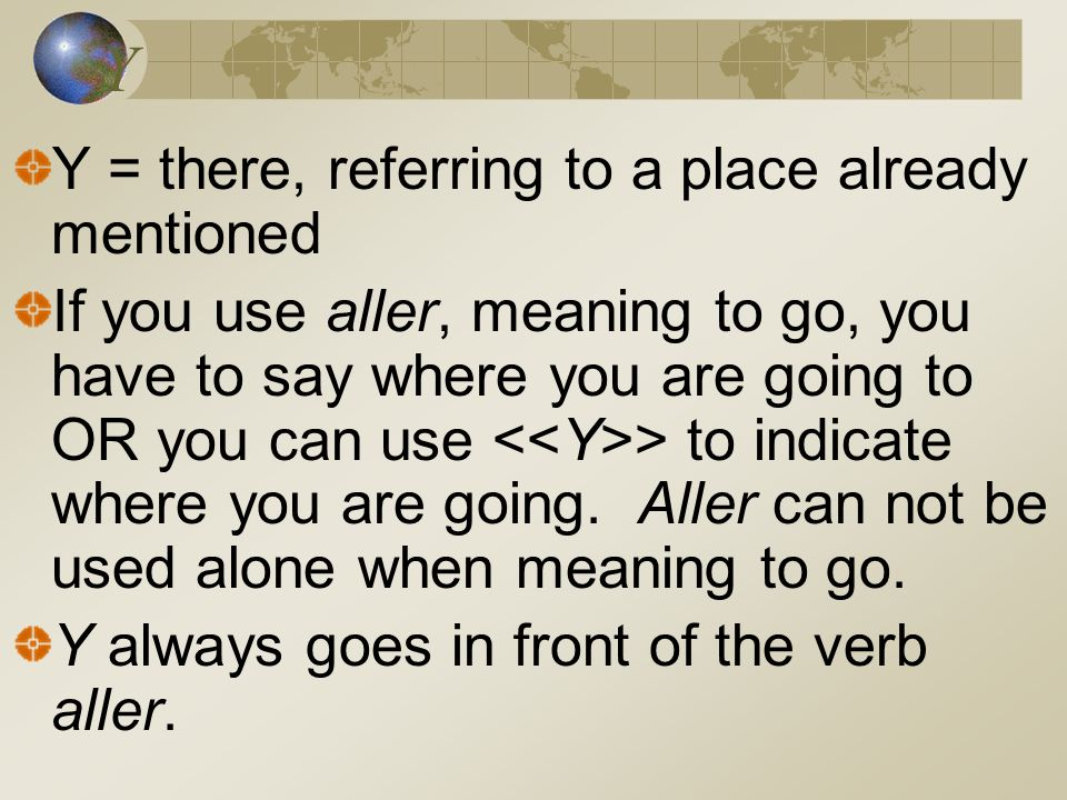 Y Y = there, referring to a place already mentioned