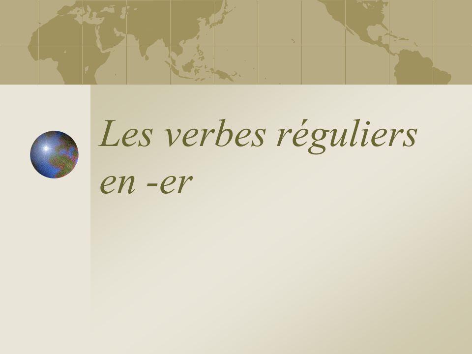 Les verbes réguliers en -er