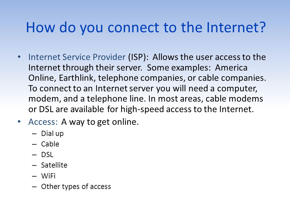 How do you connect to the Internet