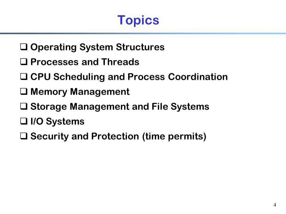 Topics Operating System Structures Processes and Threads