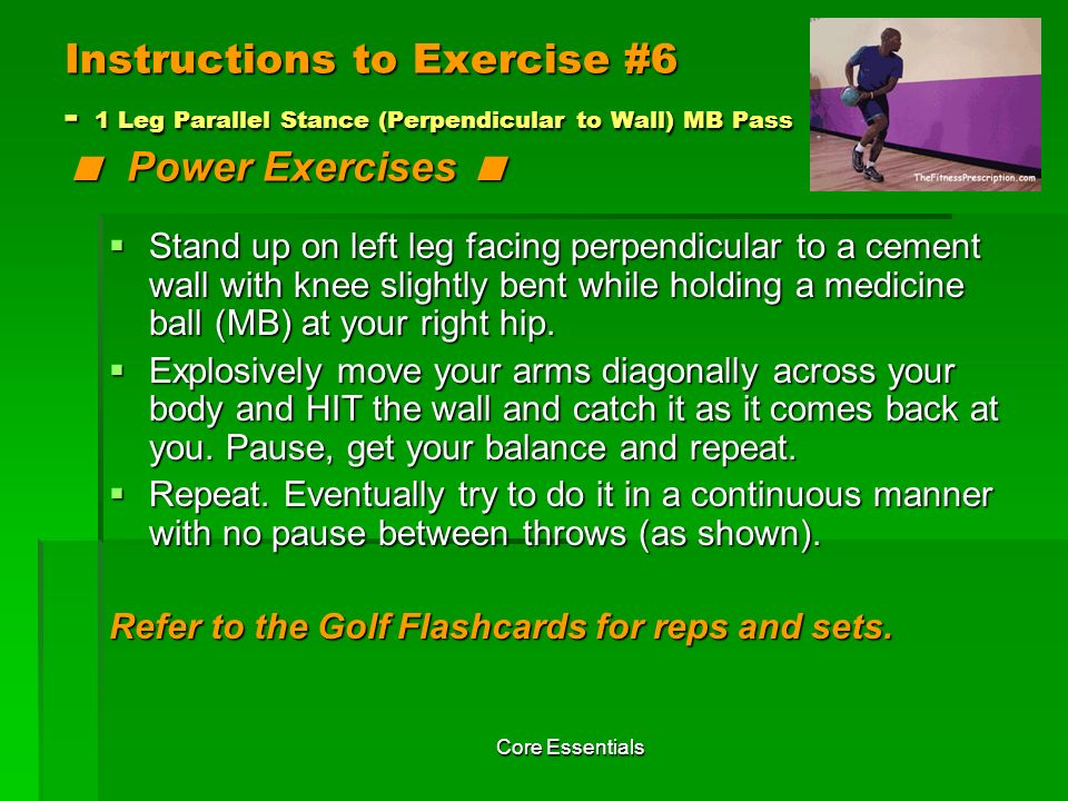 Instructions to Exercise #6 - 1 Leg Parallel Stance (Perpendicular to Wall) MB Pass < Power Exercises <