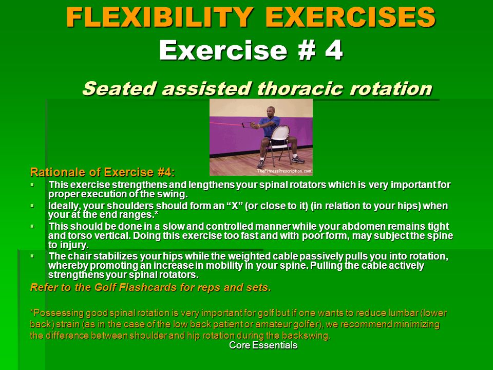 FLEXIBILITY EXERCISES Exercise # 4 Seated assisted thoracic rotation