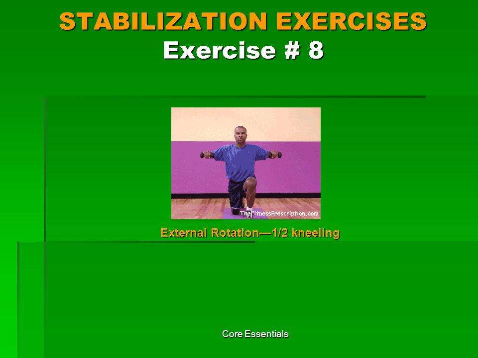 STABILIZATION EXERCISES Exercise # 8