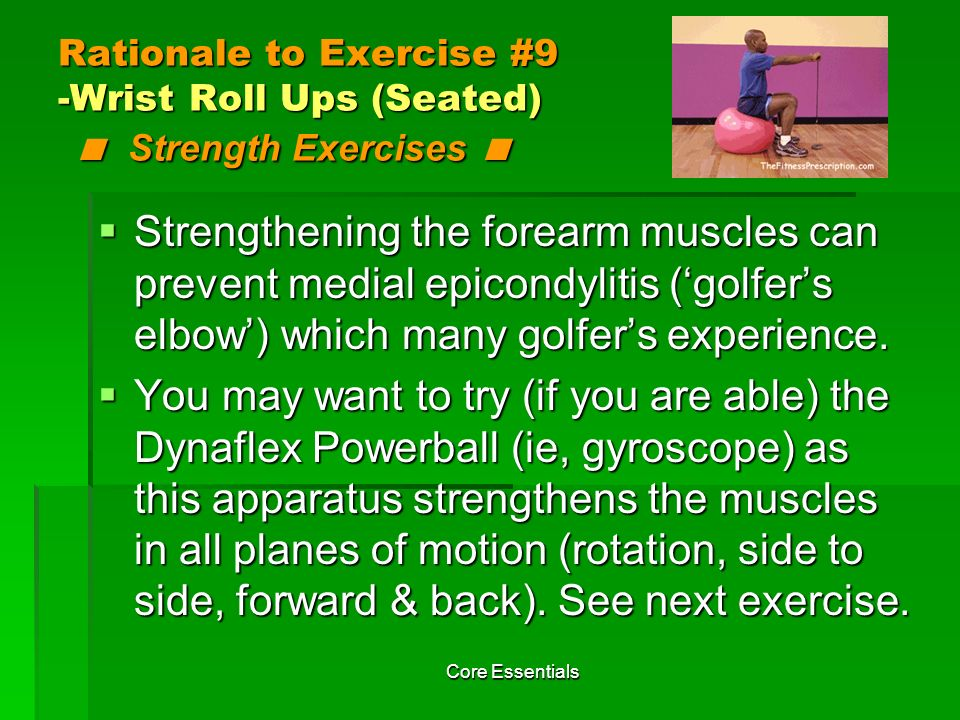 Rationale to Exercise #9 -Wrist Roll Ups (Seated) < Strength Exercises <