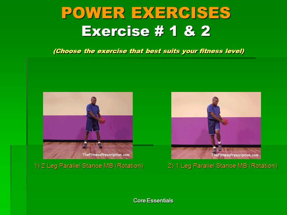 POWER EXERCISES Exercise # 1 & 2 (Choose the exercise that best suits your fitness level)