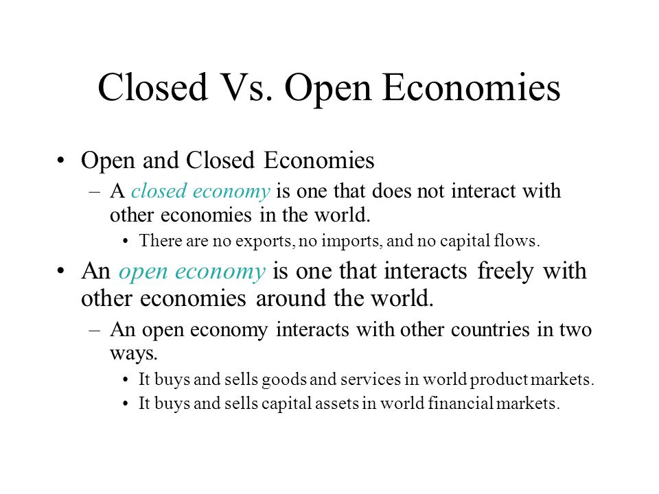 What are the differences between Closed economy and open economy ?