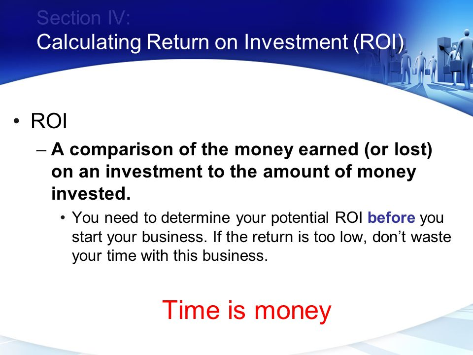 Section IV: Calculating Return on Investment (ROI)