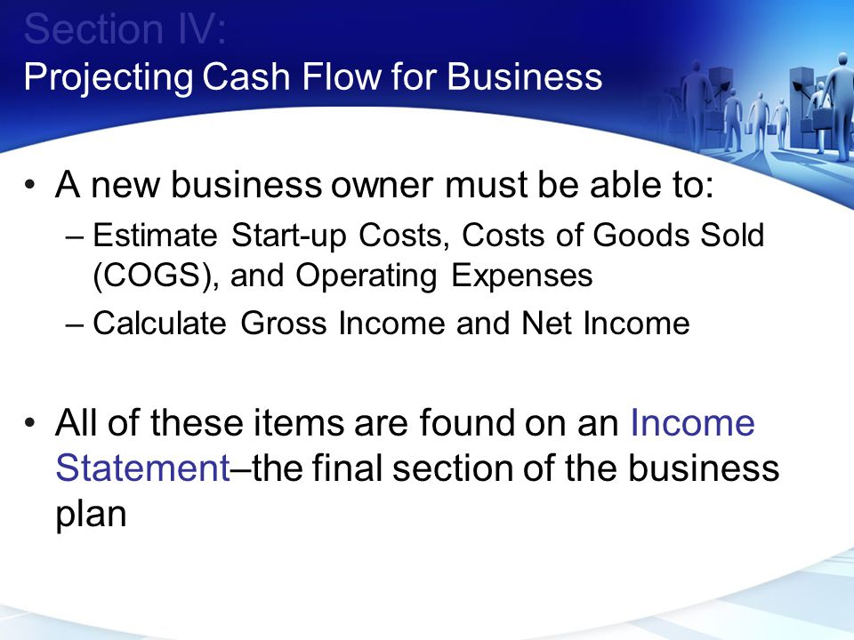 Section IV: Projecting Cash Flow for Business