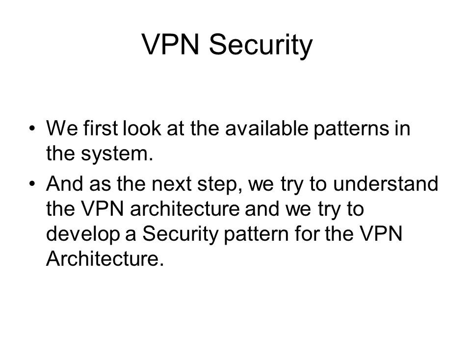 VPN Security We first look at the available patterns in the system.