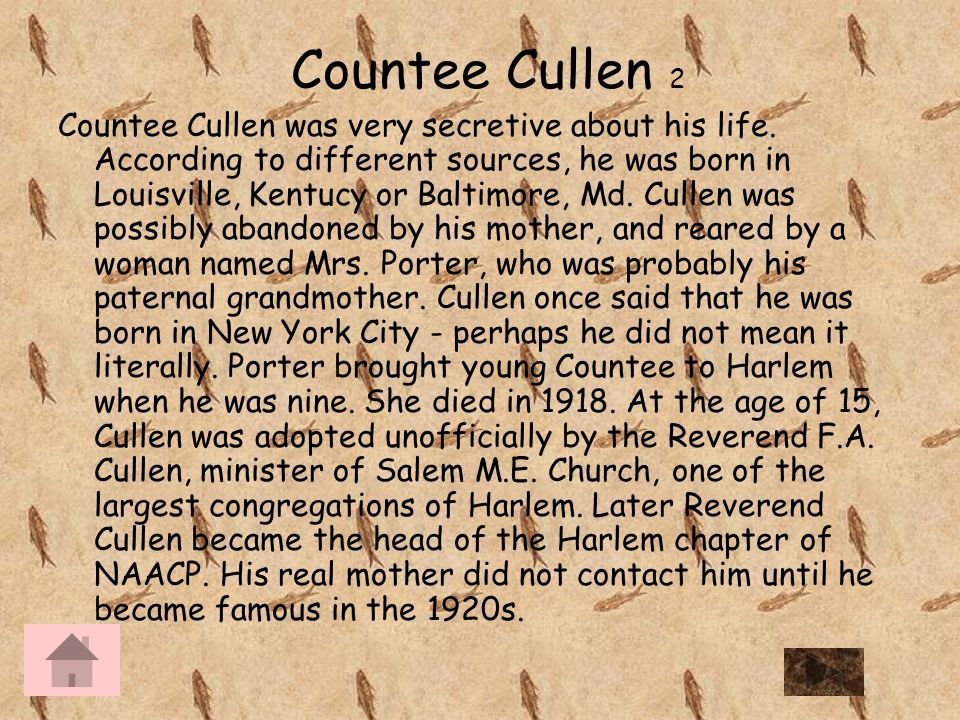 the early life and times of countee cullen porter Early years and education james baldwin was born the illegitimate son of  it  was here that he met countee cullen (an american poet) and herman w porter,   after graduation, baldwin found it necessary to find full time employment so  that.