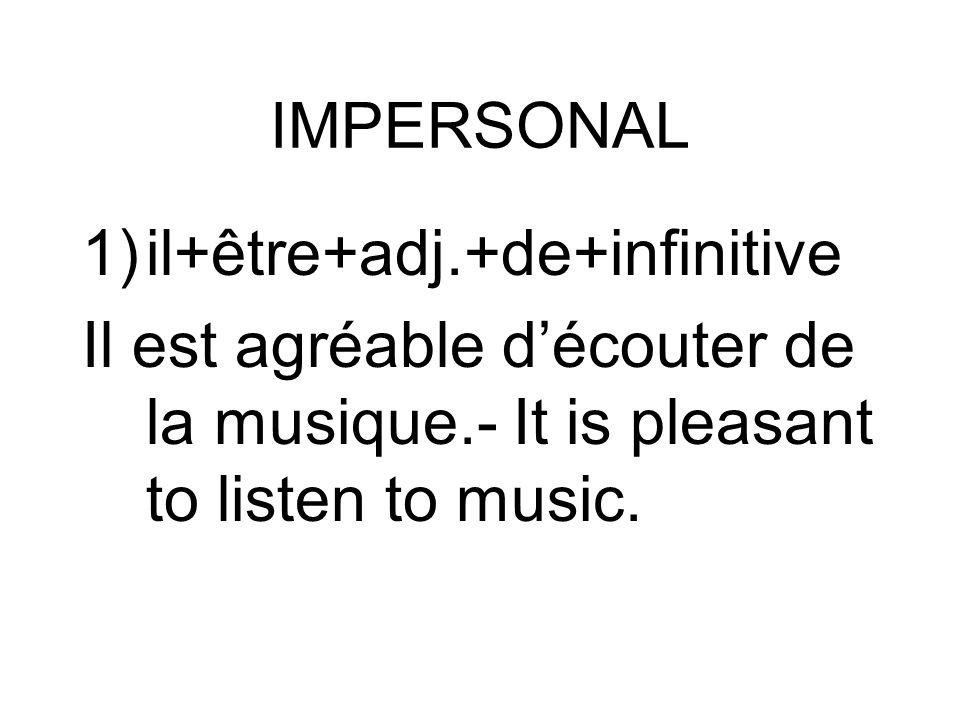 IMPERSONAL il+être+adj.+de+infinitive.