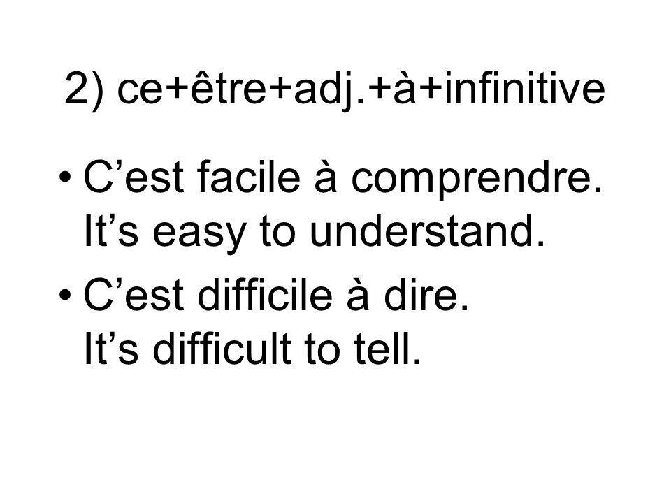 2) ce+être+adj.+à+infinitive