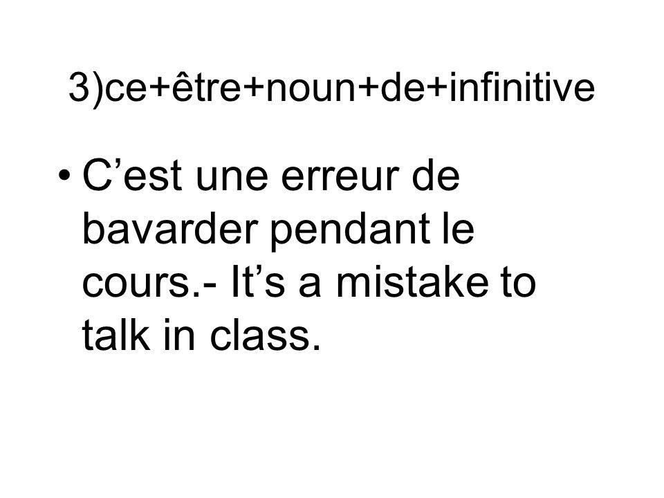 3)ce+être+noun+de+infinitive
