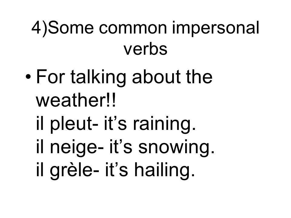 4)Some common impersonal verbs