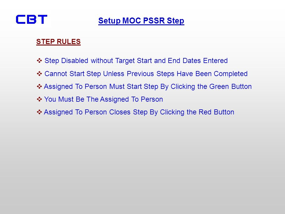 STEP RULESStep Disabled without Target Start and End Dates Entered. Cannot Start Step Unless Previous Steps Have Been Completed.
