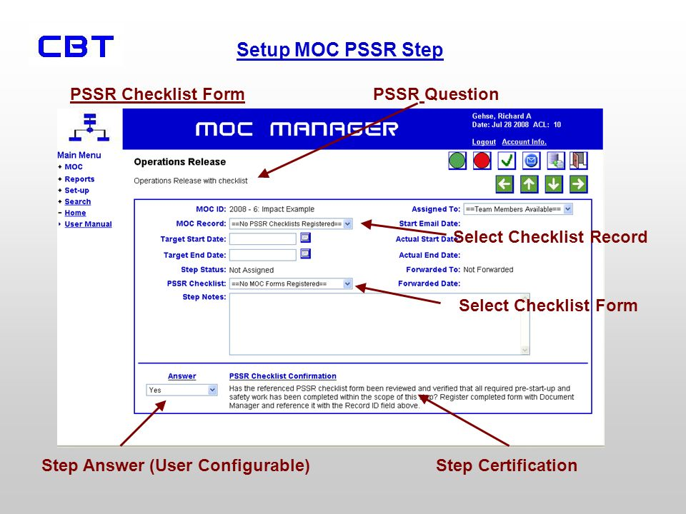 PSSR Checklist Form PSSR Question. Select Checklist Record. Select Checklist Form. Step Answer (User Configurable)