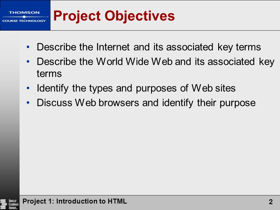 Project Objectives Describe the Internet and its associated key terms