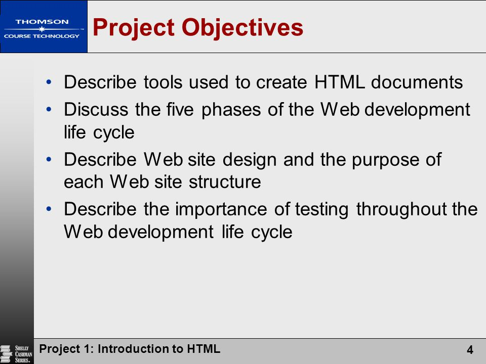 Project Objectives Describe tools used to create HTML documents