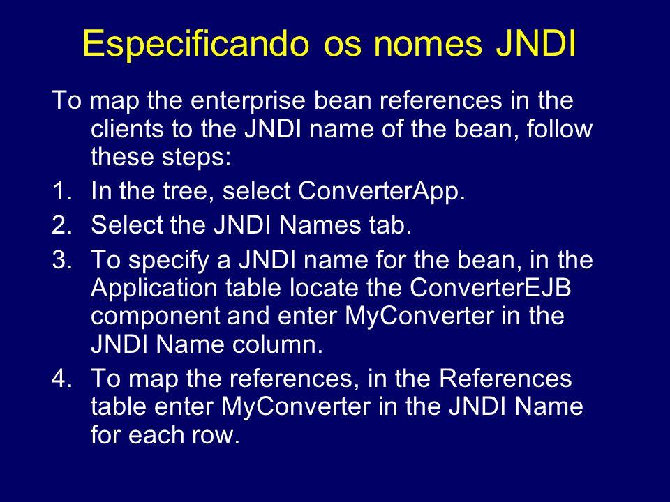Especificando os nomes JNDI