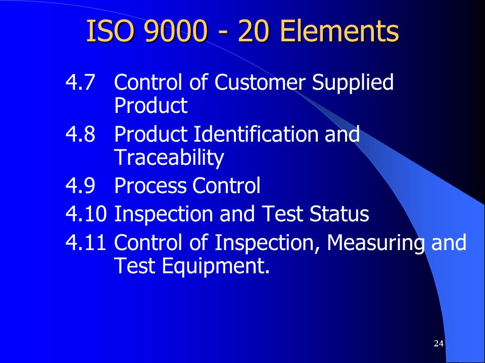 ISO 9000 - 20 Elements 4.7 Control of Customer Supplied Product