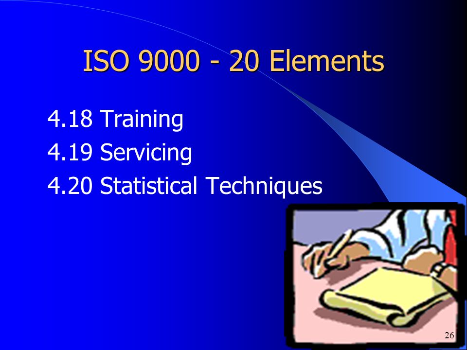 ISO 9000 - 20 Elements 4.18 Training 4.19 Servicing