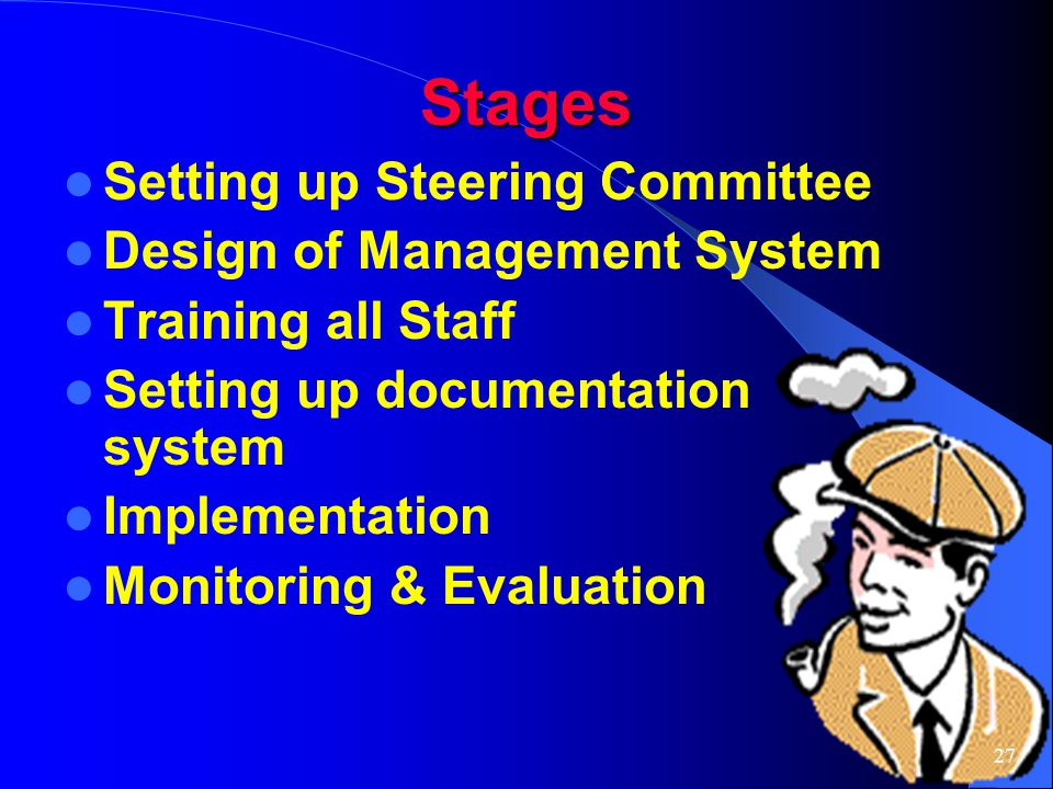 Stages Setting up Steering Committee Design of Management System