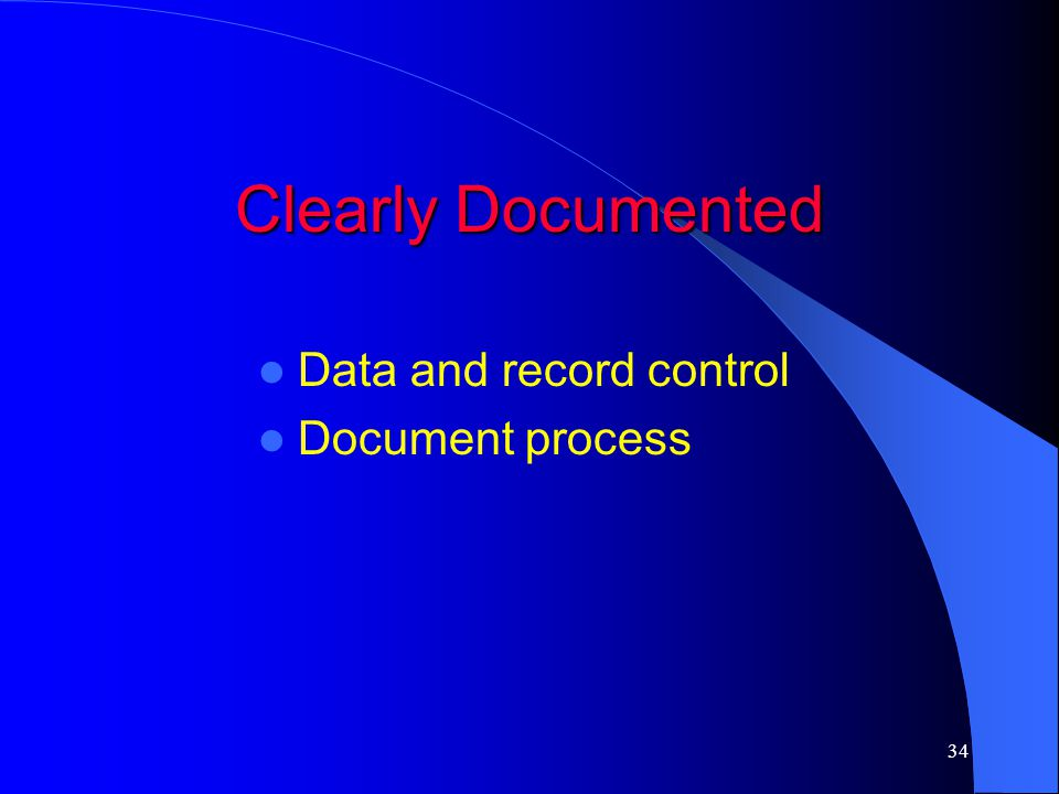 Clearly Documented Data and record control Document process