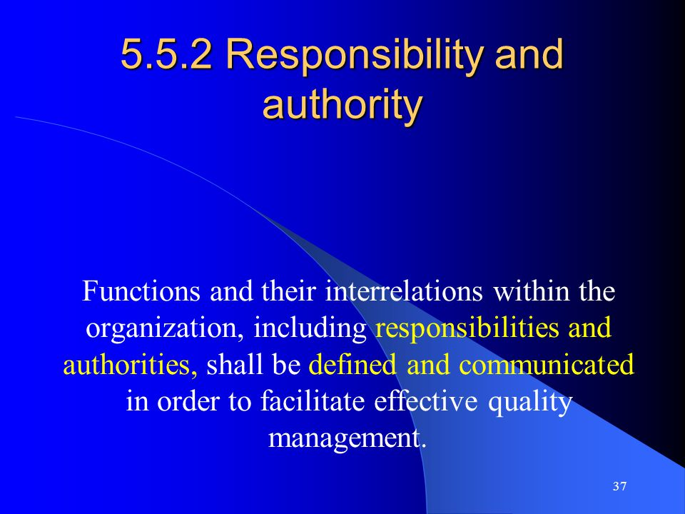 5.5.2 Responsibility and authority