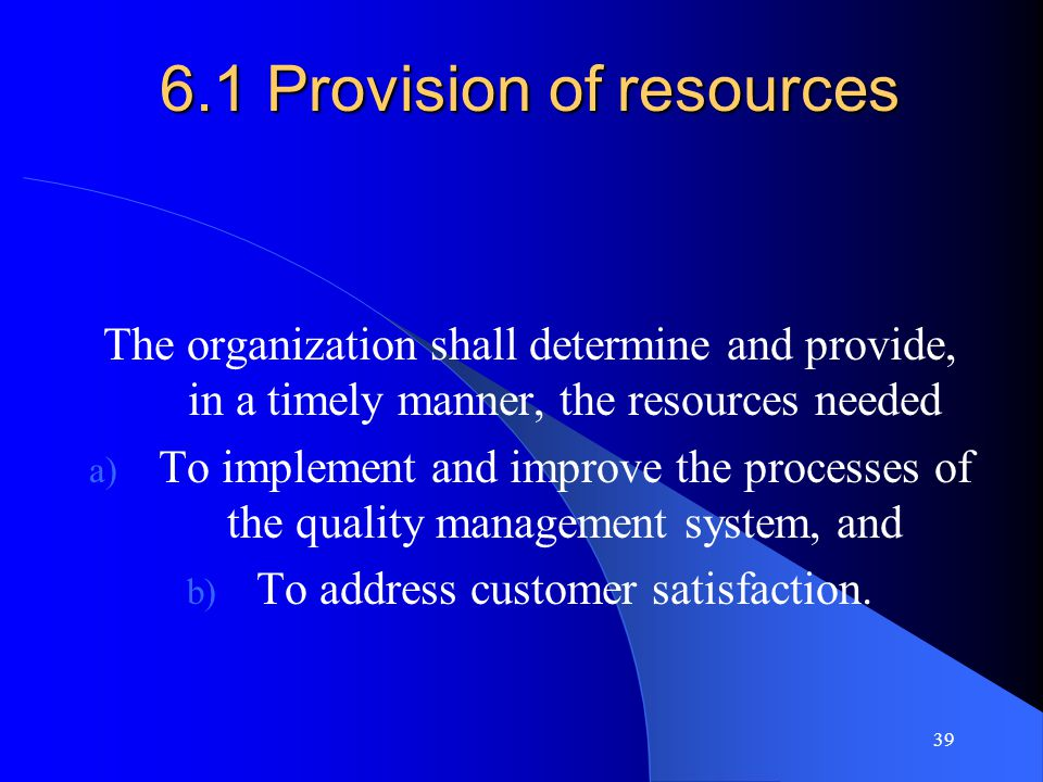 6.1 Provision of resources