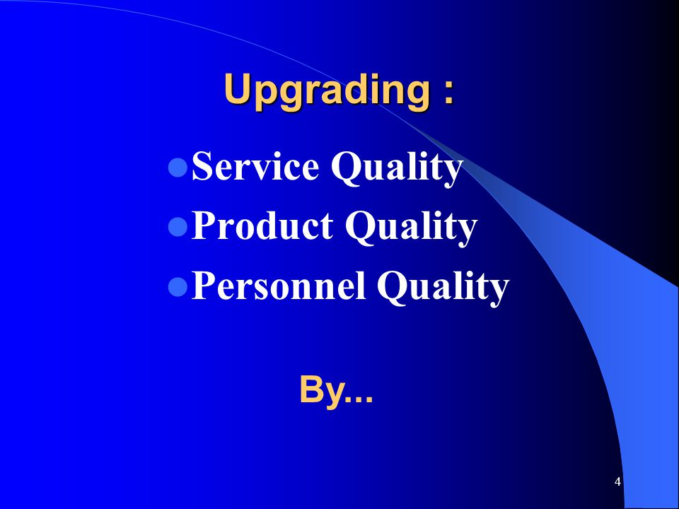 Upgrading : Service Quality Product Quality Personnel Quality By...