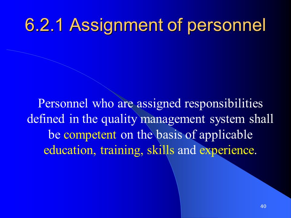 6.2.1 Assignment of personnel