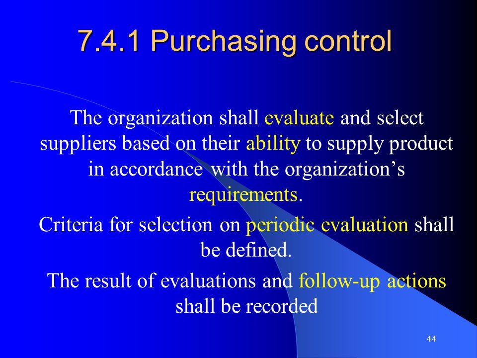 7.4.1 Purchasing control