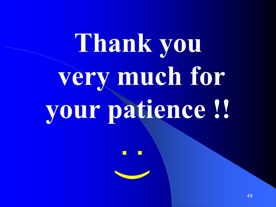 Thank you very much for your patience !!