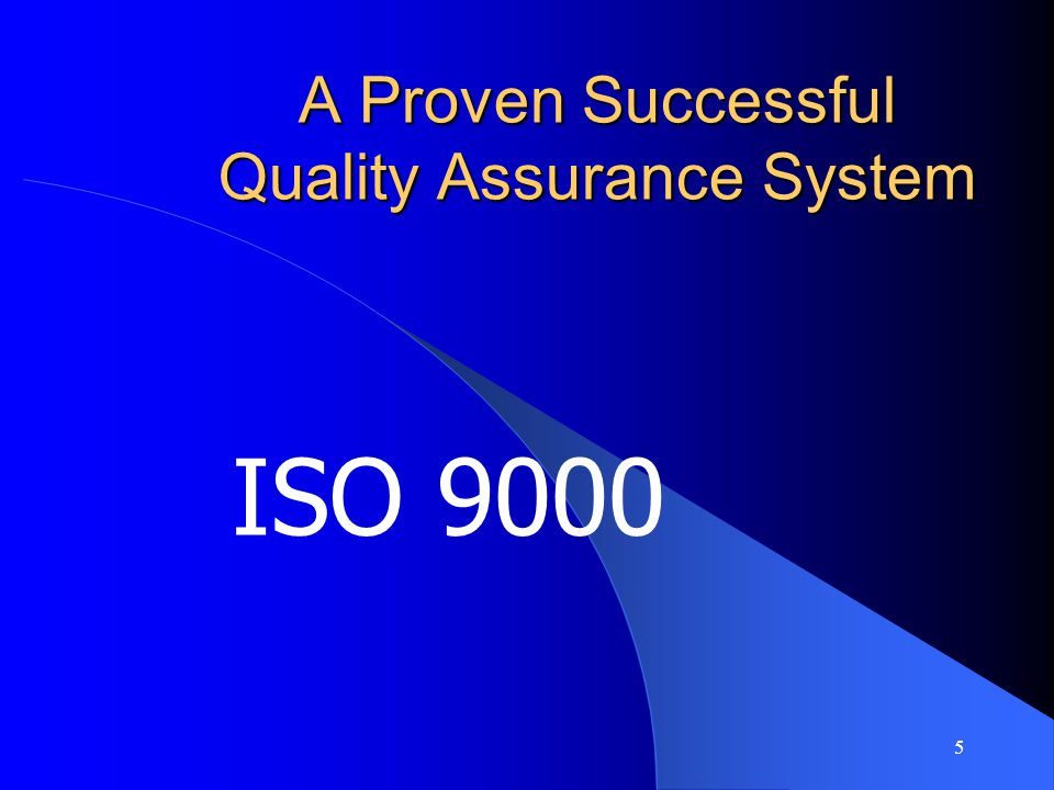 A Proven Successful Quality Assurance System