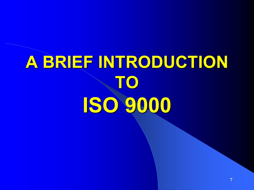A BRIEF INTRODUCTION TO ISO 9000