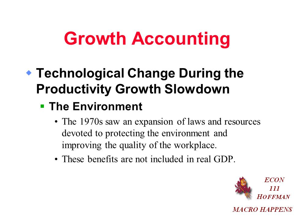 Growth Accounting Technological Change During the Productivity Growth Slowdown. The Environment.