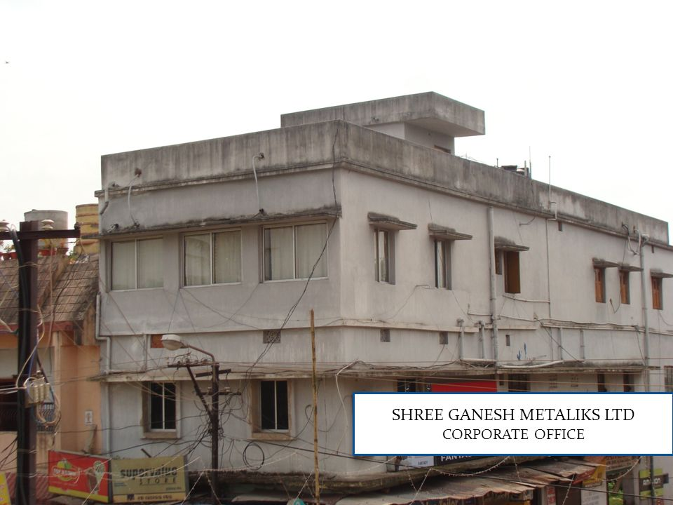 SHREE GANESH METALIKS LTD CORPORATE OFFICE