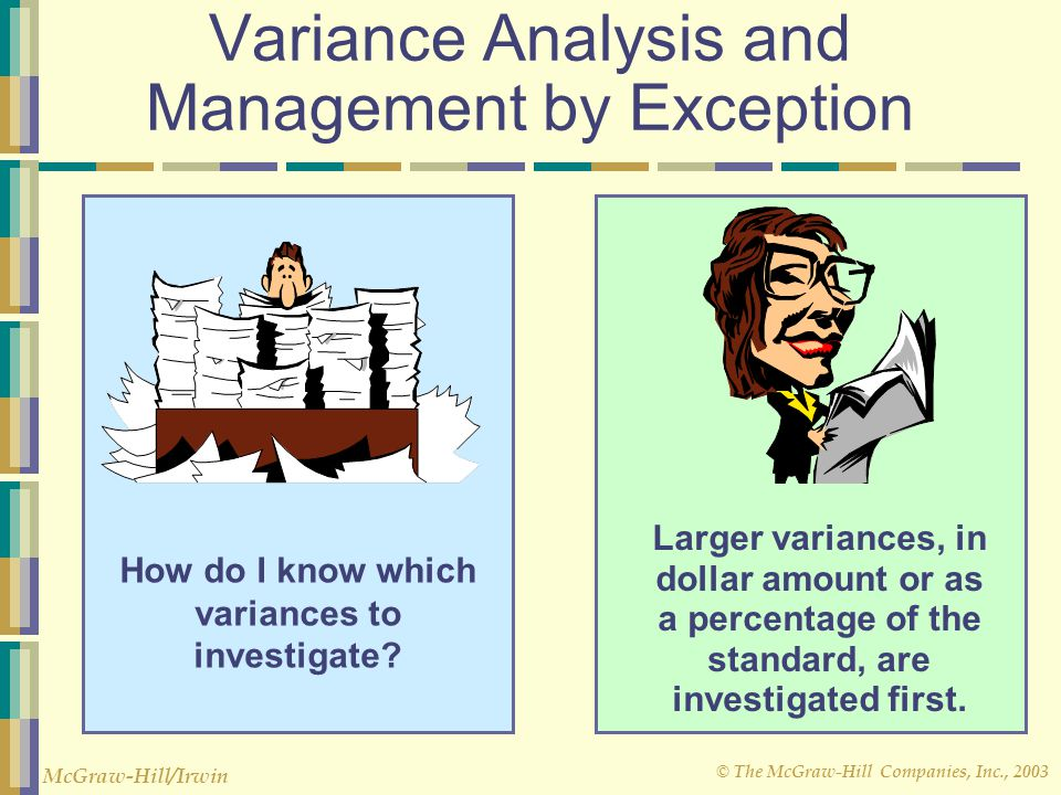 disadvantages to management by exception Chapter 11 managerial accounting study play which of the following is true  managers will want to use management by exception to determine which variances are significant enough to warrant investigation true all of the following are advantages of using standard costs and variances except.