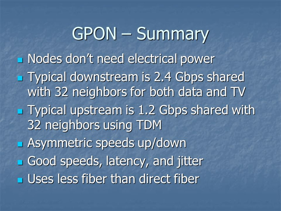 GPON – Summary Nodes don't need electrical power