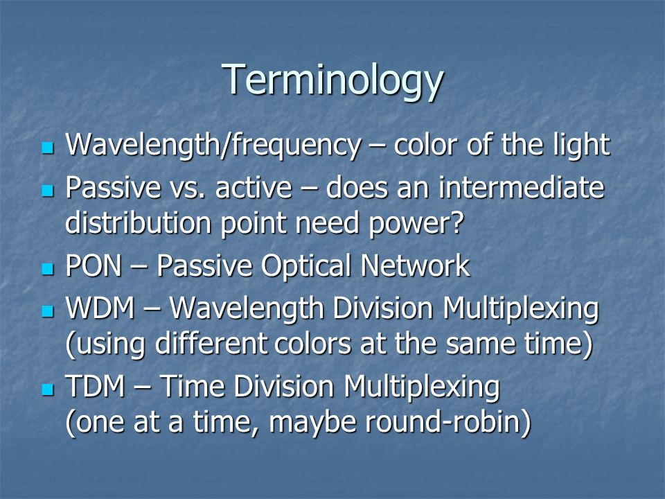 Terminology Wavelength/frequency – color of the light