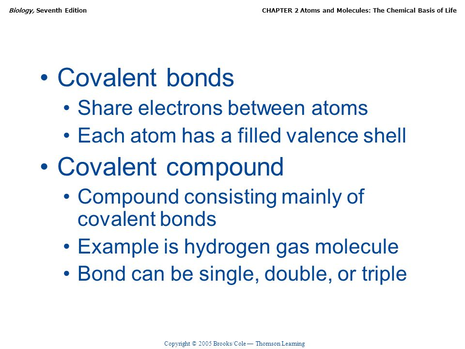 Covalent bonds Covalent compound Share electrons between atoms