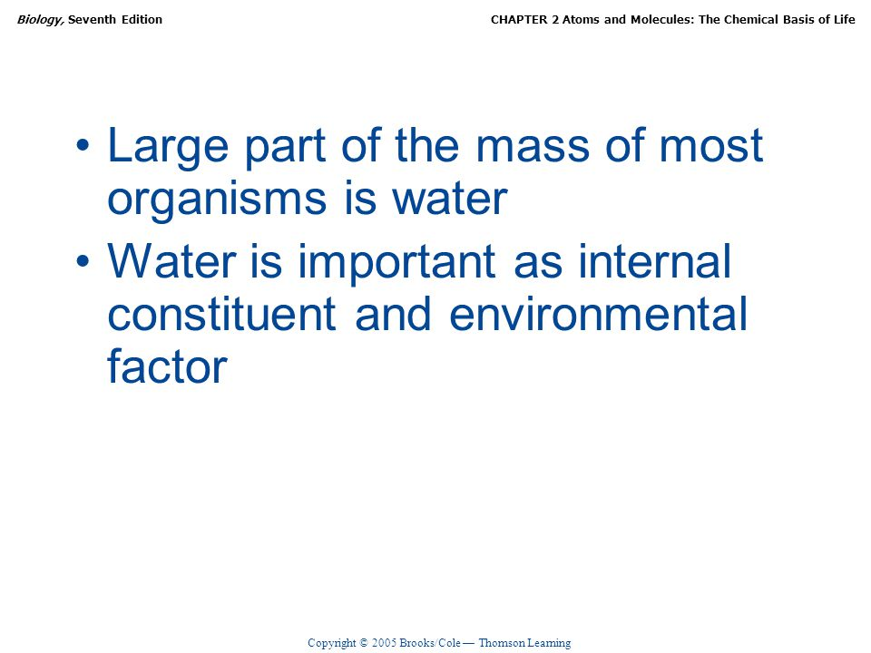 Large part of the mass of most organisms is water