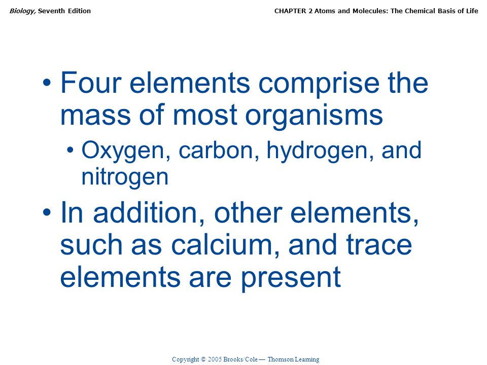 Four elements comprise the mass of most organisms