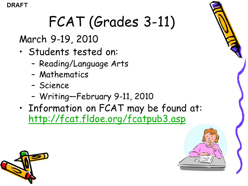 FCAT (Grades 3-11) March 9-19, 2010 Students tested on: