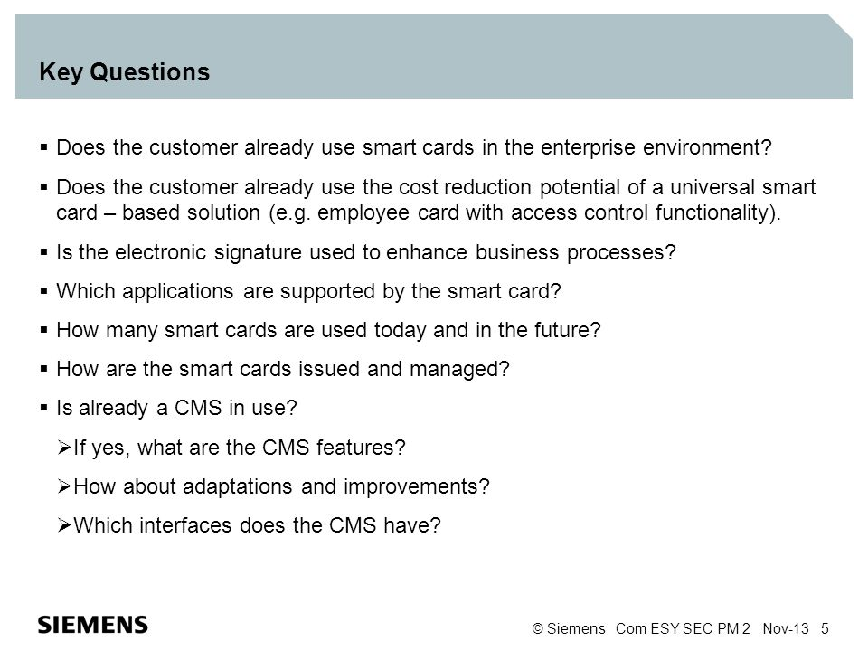 Key Questions Does the customer already use smart cards in the enterprise environment