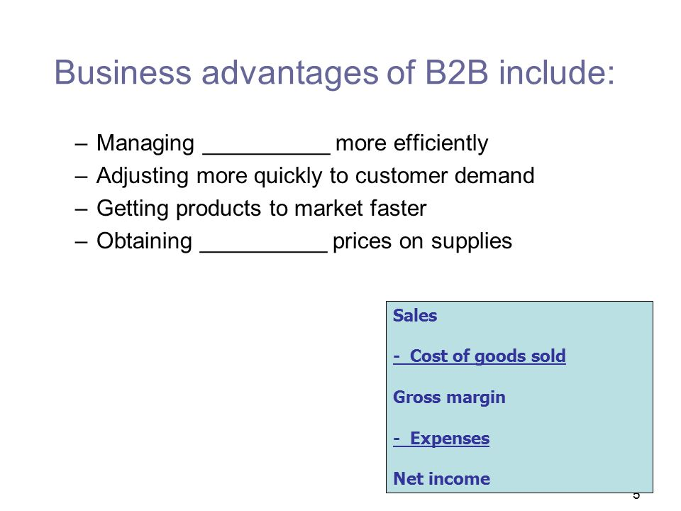 Business advantages of B2B include: