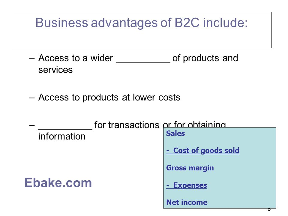 Business advantages of B2C include: