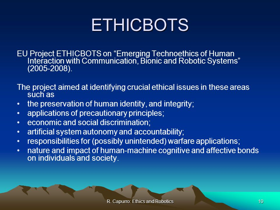 robot ethics and ethical issues Granny and the robots: ethical issues in robot  we can identify several ethical issues involved in the use of robot  the march of the robot dogs ethics.